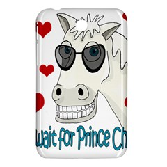 Don t Wait For Prince Sharming Samsung Galaxy Tab 3 (7 ) P3200 Hardshell Case  by Valentinaart