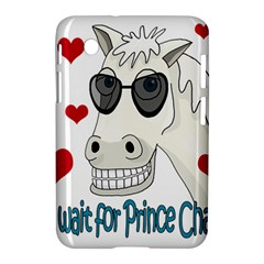 Don t Wait For Prince Sharming Samsung Galaxy Tab 2 (7 ) P3100 Hardshell Case  by Valentinaart
