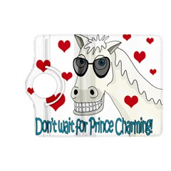 Don t Wait For Prince Sharming Kindle Fire Hd (2013) Flip 360 Case by Valentinaart