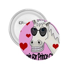 Don t Wait For Prince Charming 2 25  Buttons by Valentinaart
