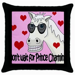 Don t Wait For Prince Charming Throw Pillow Case (black) by Valentinaart