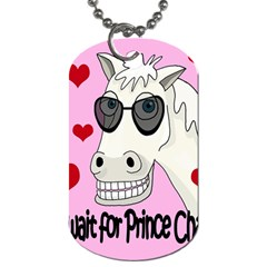 Don t Wait For Prince Charming Dog Tag (one Side) by Valentinaart