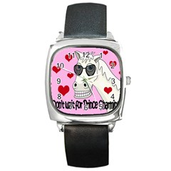 Don t Wait For Prince Charming Square Metal Watch by Valentinaart