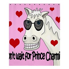 Don t Wait For Prince Charming Shower Curtain 60  X 72  (medium)  by Valentinaart