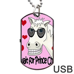 Don t Wait For Prince Charming Dog Tag Usb Flash (two Sides)  by Valentinaart