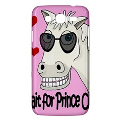 Don t Wait For Prince Charming Samsung Galaxy Mega 5 8 I9152 Hardshell Case  by Valentinaart