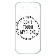 Don t Touch My Phone Samsung Galaxy S3 S Iii Classic Hardshell Back Case by Brittlevirginclothing