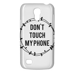 Don t Touch My Phone Galaxy S4 Mini by Brittlevirginclothing