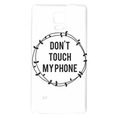 Don t Touch My Phone Galaxy Note 4 Back Case by Brittlevirginclothing