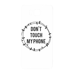 Don t Touch My Phone Samsung Galaxy Alpha Hardshell Back Case by Brittlevirginclothing