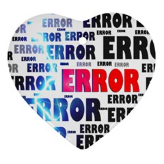Error Crash Problem Failure Heart Ornament (two Sides)