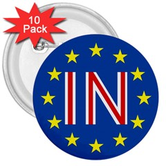 Britain Eu Remain 3  Buttons (10 Pack)