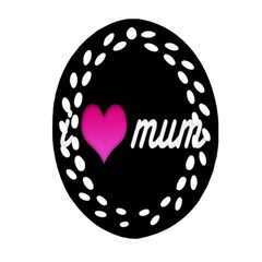 I Love Moom Mum Pink Valentine Heart Oval Filigree Ornament (two Sides) by Jojostore