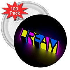 Dream Colors Neon Bright Words Letters Motivational Inspiration Text Statement 3  Buttons (100 Pack)  by Alisyart