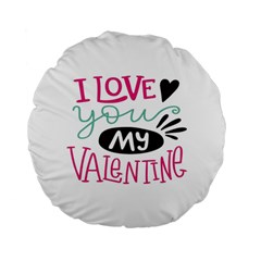 I Love You My Valentine (white) Our Two Hearts Pattern (white) Standard 15  Premium Flano Round Cushions by FashionFling