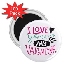 I Love You My Valentine (white) Our Two Hearts Pattern (white) 2 25  Magnets (100 Pack)  by FashionFling