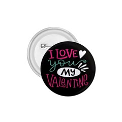 I Love You My Valentine / Our Two Hearts Pattern (black) 1 75  Buttons by FashionFling