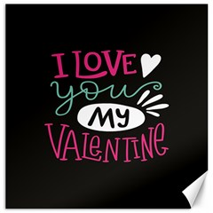 I Love You My Valentine / Our Two Hearts Pattern (black) Canvas 12  X 12   by FashionFling