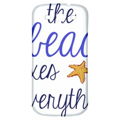 The Beach Fixes Everything Samsung Galaxy S3 S Iii Classic Hardshell Back Case by OneStopGiftShop