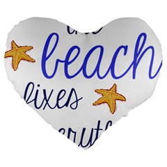 The Beach Fixes Everything Large 19  Premium Heart Shape Cushions by OneStopGiftShop