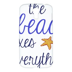 The Beach Fixes Everything Samsung Galaxy S4 I9500/i9505 Hardshell Case by OneStopGiftShop