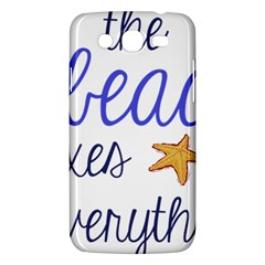 The Beach Fixes Everything Samsung Galaxy Mega 5 8 I9152 Hardshell Case  by OneStopGiftShop