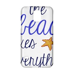 The Beach Fixes Everything Samsung Galaxy S5 Hardshell Case  by OneStopGiftShop
