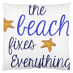 The Beach Fixes Everything Large Flano Cushion Case (one Side) by OneStopGiftShop