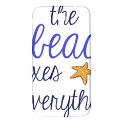 The Beach Fixes Everything Samsung Galaxy Mega I9200 Hardshell Back Case by OneStopGiftShop