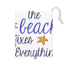 The Beach Fixes Everything Drawstring Pouches (large)  by OneStopGiftShop