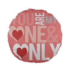 Valentines Day One Only Pink Heart Standard 15  Premium Round Cushions