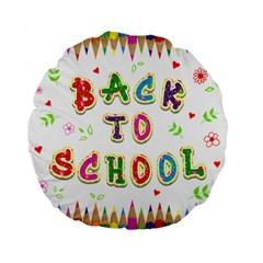 Back To School Standard 15  Premium Flano Round Cushions by Amaryn4rt