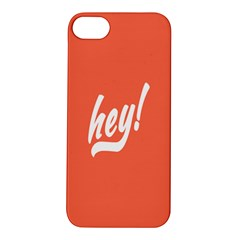 Hey White Text Orange Sign Apple Iphone 5s/ Se Hardshell Case by Alisyart
