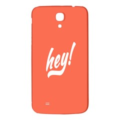 Hey White Text Orange Sign Samsung Galaxy Mega I9200 Hardshell Back Case