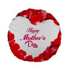 Happy Mothers Day Standard 15  Premium Flano Round Cushions by boho
