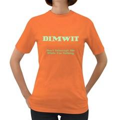 Dimwit Women s Dark T Shirt