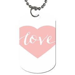 Love Valentines Heart Pink Dog Tag (two Sides) by Alisyart