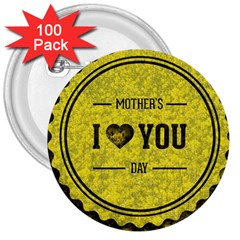 Happy Mother Day 3  Buttons (100 Pack)  by Simbadda