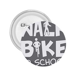Bicycle Walk Bike School Sign Grey 2 25  Buttons by Alisyart