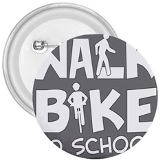 Bicycle Walk Bike School Sign Grey 3  Buttons by Alisyart