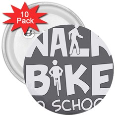 Bicycle Walk Bike School Sign Grey 3  Buttons (10 Pack)  by Alisyart