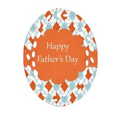 Happy Father Day  Oval Filigree Ornament (two Sides) by Simbadda