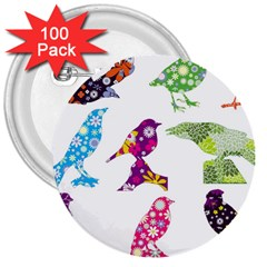 Birds Colorful Floral Funky 3  Buttons (100 Pack)  by Amaryn4rt