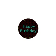 Happy Birthday To You! 1  Mini Buttons by Amaryn4rt
