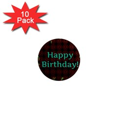 Happy Birthday To You! 1  Mini Magnet (10 Pack)  by Amaryn4rt