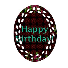Happy Birthday To You! Ornament (oval Filigree) by Amaryn4rt