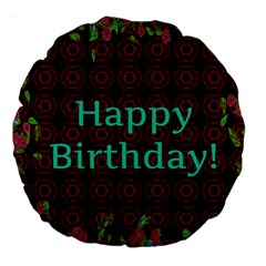 Happy Birthday To You! Large 18  Premium Round Cushions by Amaryn4rt