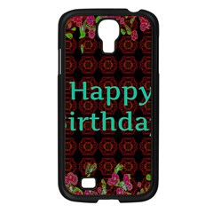Happy Birthday To You! Samsung Galaxy S4 I9500/ I9505 Case (black) by Amaryn4rt