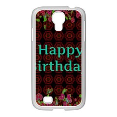 Happy Birthday To You! Samsung Galaxy S4 I9500/ I9505 Case (white) by Amaryn4rt