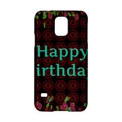 Happy Birthday To You! Samsung Galaxy S5 Hardshell Case  by Amaryn4rt